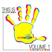 Play & Download This Is Dancepush, Vol. 1 by Various Artists | Napster