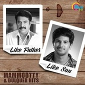 Like Father Like Son - Mammootty & Dulquer Hits by Various Artists