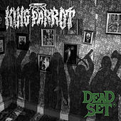 Dead Set by King Parrot
