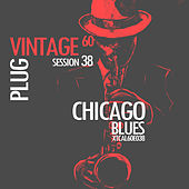Play & Download Vintage Plug 60: Session 38 - Chicago Blues by Various Artists | Napster