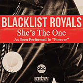 She's the One (As Performed in the ABC Show 'Forever') - Single by Blacklist Royals
