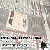 Play & Download I Will Never Find Another by Mark Wonder | Napster