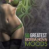 Play & Download 50 Greatest Bossa Moods by Various Artists | Napster