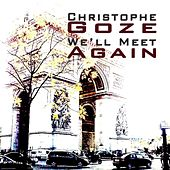 Play & Download We'll Meet Again by Christophe Goze | Napster