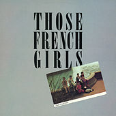 Play & Download Those French Girls by Those French Girls | Napster