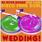 Play & Download 25 1970s Songs for Your Disco Funk Soul Wedding, Including Don't Stop Til You Get Enough, Love Business, Celebration, And Party Freaks! by Various Artists | Napster