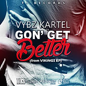 Play & Download Gon' Get Better by VYBZ Kartel | Napster