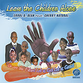 Play & Download Leave The Children Alone by Errol D. Bean | Napster