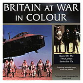 Play & Download Britain at War in Colour by Various Artists | Napster