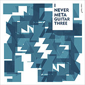 I Never Meta Guitar Three by Various Artists