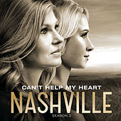 Can't Help My Heart by Nashville Cast