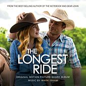 The Longest Ride (Original Score Album) by Mark Isham