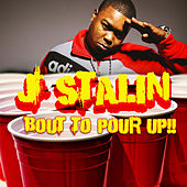 Play & Download Bout To Pour Up by J-Stalin | Napster