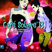 Play & Download Café Solaire, Vol. 18 by Various Artists | Napster