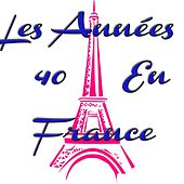 Play & Download Les années 40 en France by Various Artists | Napster