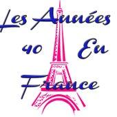 Les années 40 en France by Various Artists
