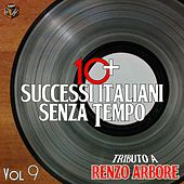 Play & Download 10+ successi italiani senza tempo, Vol. 9 (Tributo a Renzo Arbore) by Various Artists | Napster