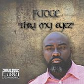 Play & Download Thru My Eyez by Fudge | Napster