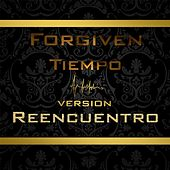 Play & Download Tiempo (Versión Reencuentro) by Forgiven | Napster