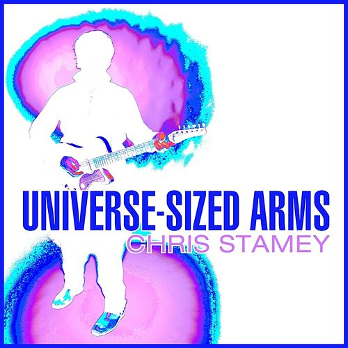 Play & Download Universe-sized Arms by Chris Stamey | Napster