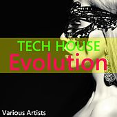 Tech House Evolution by Various Artists