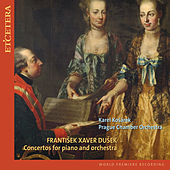 Dušek: Concertos for Piano and Orchestra by Prague Chamber Orchestra