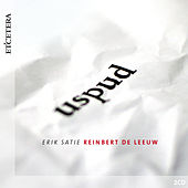 Play & Download Satie: Uspud by Reinbert de Leeuw | Napster