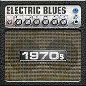 Play & Download Electric Blues: 1970s by Various Artists | Napster