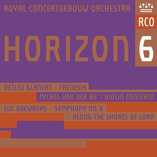 Play & Download Horizon 6 (Live) by Royal Concertgebouw Orchestra | Napster