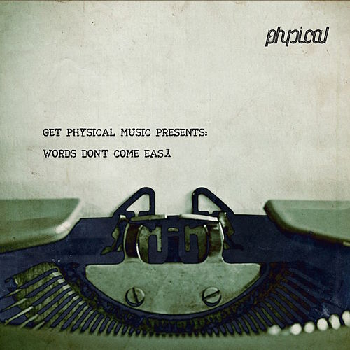 Get Physical Music Presents: Words Don't Come Easy by Various Artists