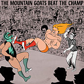 Play & Download Beat the Champ by The Mountain Goats | Napster