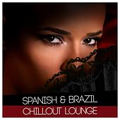 Play & Download Spanish & Brazil Chillout Lounge by Various Artists | Napster
