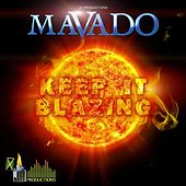 Play & Download Keep It Blazing by Mavado | Napster