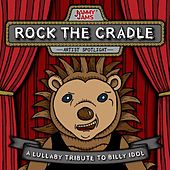 Play & Download Rock the Cradle: A Lullaby Tribute to Billy Idol by Jammy Jams | Napster