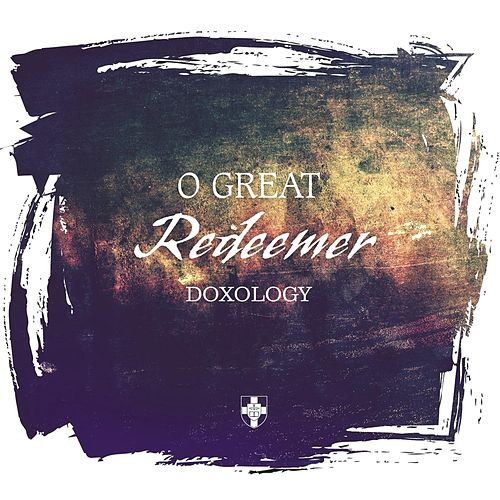 O Great Redeemer by Doxology