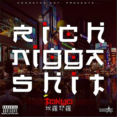 Play & Download Rich Nigga Shit by Tokyo | Napster