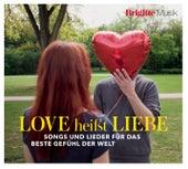 Brigitte - Love heißt Liebe von Various Artists
