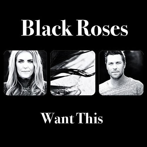 Play & Download Want This by Black Roses | Napster