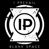 Play & Download Blank Space by I Prevail | Napster