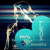 Play & Download You're so Beautiful by Lyck | Napster