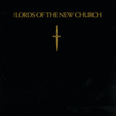 The Lords Of The New Church by Lords Of The New Church