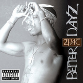 Play & Download Better Dayz by 2Pac | Napster