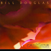 Cantilena by Bill Douglas