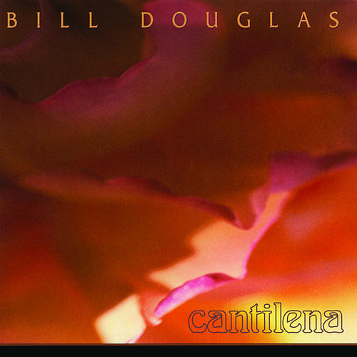 Play & Download Cantilena by Bill Douglas | Napster