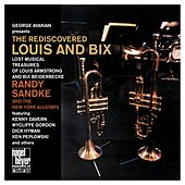 Play & Download Re-Discovered Louis & Bix by Randy Sandke | Napster