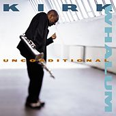 Play & Download Unconditional by Kirk Whalum | Napster