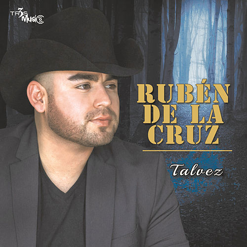 Play & Download Tal Vez by Ruben De La Cruz | Napster