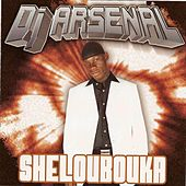 Play & Download Sheloubouka by DJ Arsenal | Napster
