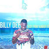 Play & Download Just Pray About It! by Billy Dee | Napster