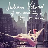 Play & Download If You Don't Like It, You Can Leave by Julian Velard | Napster